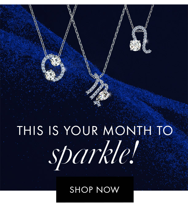 This is your month to sparkle!